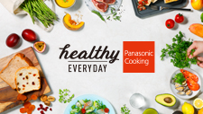 Healthy Everyday | Panasonic Cooking