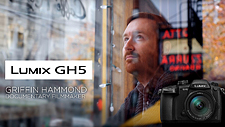 GH5 video and impressions by Griffin Hammond