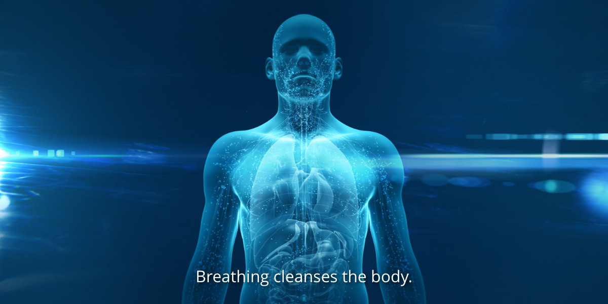 Breathing cleanses the body.
