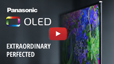 Panasonic OLED TVs, Extraordinary Perfected!
