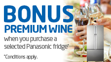 BONUS premiun wine with selected Panasonic fridges