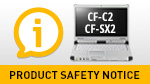 CF-C2/CF-SX2: product safety notice