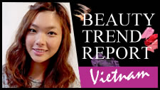 Asian Beauty Trend Report - Viet Nam