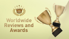 Worldwide Reviews and Awards