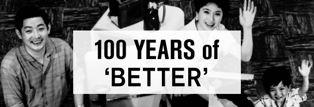 Panasonic 100 YEARS of 'BETTER'