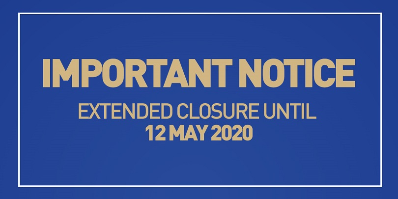 Important Notice: Extended Closure until 12 May 2020
