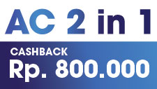AC 2in1 CASHBACK Rp800,000
