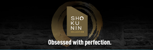 Shokunin Collection - Obsessed with perfection