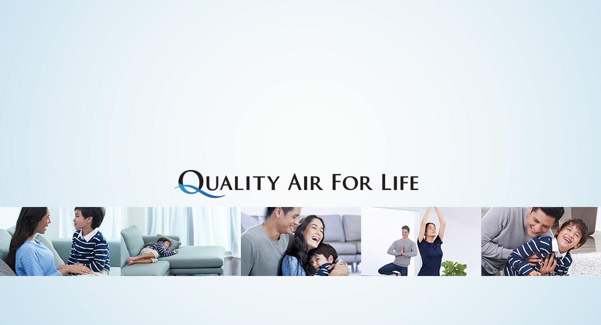 We improve the quality of air, so you can improve the quality of life