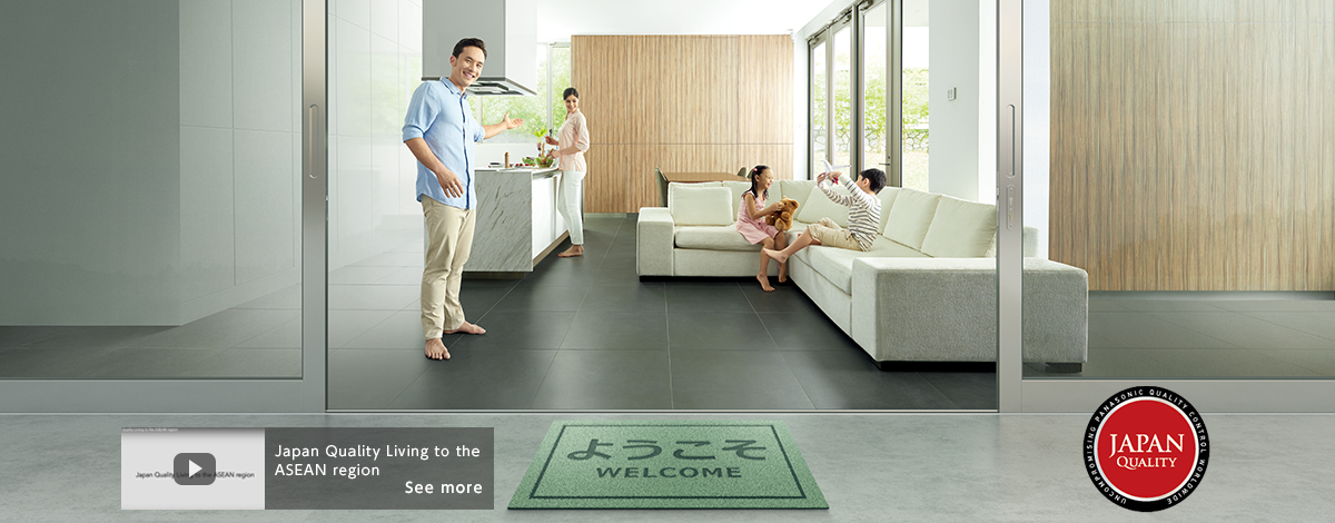 Japan Quality Homes & Living by Panasonic Group is now here in the ASEAN.