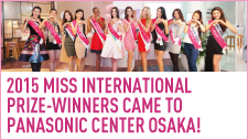2015 MISS INTERNATIONAL PRIZE-WINNERS CAME TO PANASONIC CENTER OSAKA!
