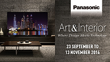 Panasonic TV Promo<br />Experience the best of design and technology with Panasonic's Art & Interior range of TVs. Promotion from 23 Sep to 13 Nov 2016.