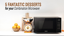 5 Fantastic desserts for your Combination Microwave