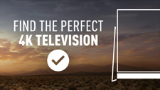 Find the perfect 4K Television