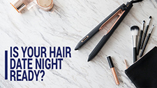 Is Your Hair Date Night Ready?