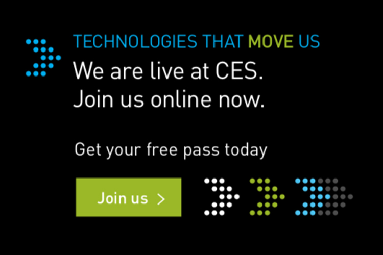 TECHNOLOGIES THAT MOVE US We are live at CES. Join us online now.