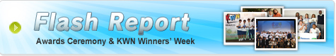 Flash Report of the Awards Ceremony & KWN Winner's Week