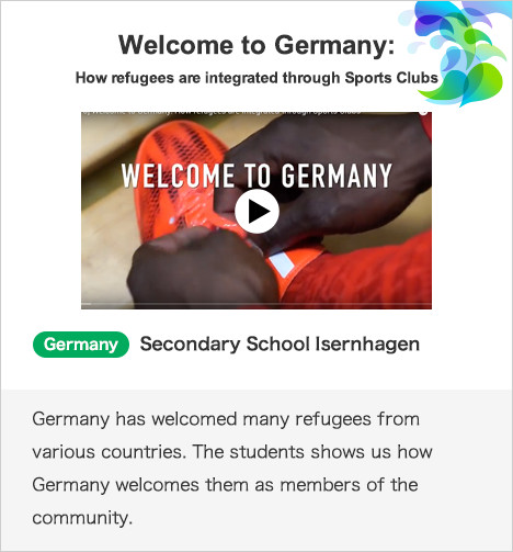 Welcome to Germany:How refugees are integrated through Sports Clubs Germany Secondary School Isernhagen Germany has welcomed many refugees from various countries. The students shows us how Germany welcomes them as members of the community.