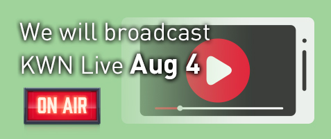 We will broadcast KWN Luve Aug 4