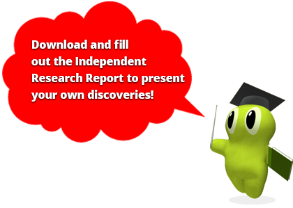 Download and fill out the Independent Research Report to present your own discoveries!