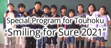 "Special Program for Touhoku "" Smiling for Sure 2021"""