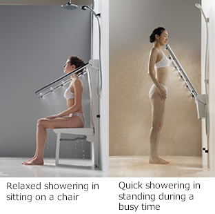 Relaxed showering in sitting on a chair / Quick showering in standing during a busy time