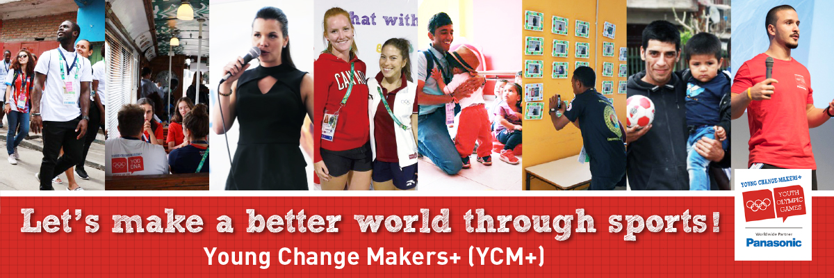 Let's make a better world through sports! Young Change Makers+[YCM+]