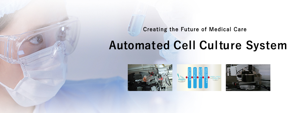 Creating the Future of Medical care Automated Cell Culture System