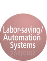 Laber-saving/Automation Systems