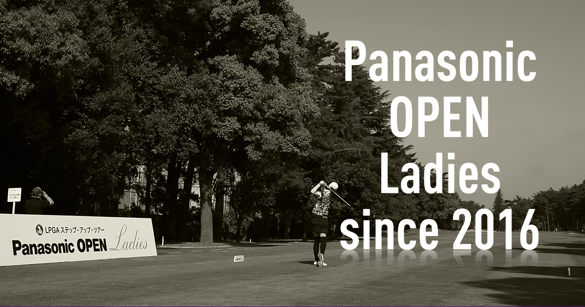 Panasonic OPEN Ladies since 2016