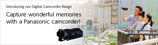 Introducing our Digital Camcorder Range Capture wonderful memories  with a Panasonic camcorder!