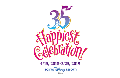 """Tokyo Disney Resort® 35th 'Happiest Celebration!'"""