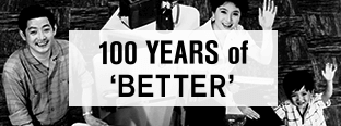 100 YEARS of 'BETTER'
