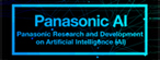 Panasonic AI Panasonic Reserch and Development on Artificial Intelligence(AI)