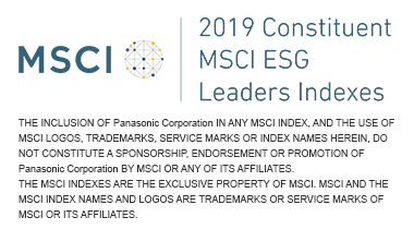 2019 Constituent MSCI ESG Leaders Indexes THE INCLUSION OF Panasonic Corporation IN ANY MSCI INDEX, AND THE USE OF MSCI LOGOS, TRADEMARKS, SERVICE MARKS OR INDEX NAMES HEREIN, DO NOT CONSTITUTE A SPONSORSHIP, ENDORSEMENT OR PROMOTION OF Panasonic Corporation BY MSCI OR ANY OF ITS AFFILIATES. THE MSCI INDEXES ARE THE EXCLUSIVE PROPERTY OF MSCI. MSCI AND THE MSCI INDEX NAMES AND LOGOS ARE TRADEMARKS OR SERVICE MARKS OF MSCI OR ITS AFFILIATES.