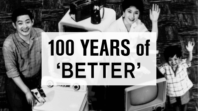 100 YEARS of BETTER