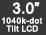 3.0-inch 1040k-dot Tiltable LCD