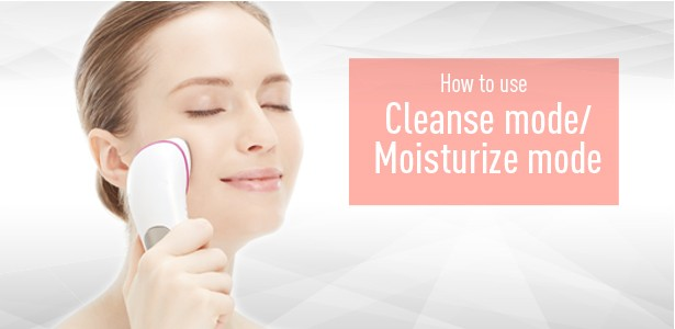 How to use the Cleanse mode / Moisturize mode